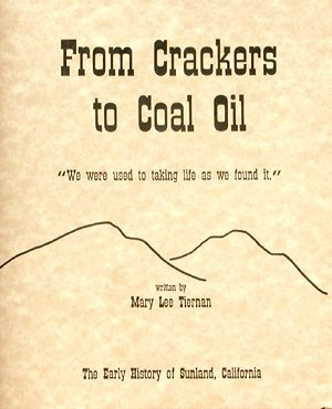 9780970239334: From Crackers to Coal Oil: : The Early History of Sunland, California, Vol. 4