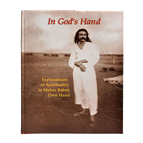 9780970239600: In God's Hand: Explanations of Spirituality in Meher Baba's Own Hand [Hardcov...