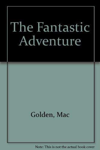 9780970239730: The Fantastic Adventure