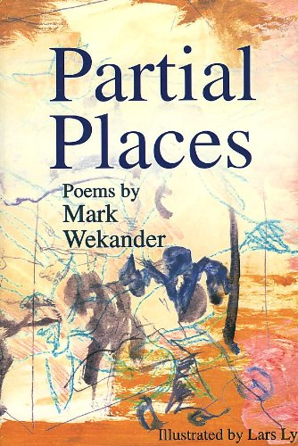Partial Places [First Edition] [Signed]: Wekander, Mark