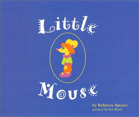 9780970240606: Little Mouse