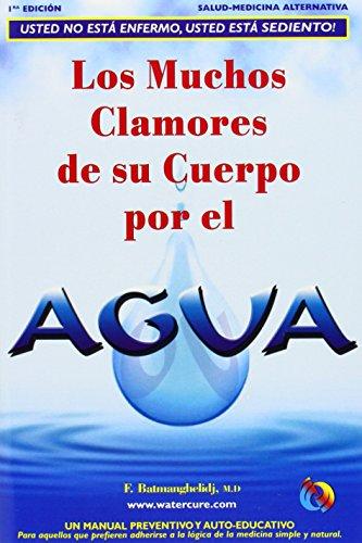 9780970245830: Los Muchos Clamores De Su Cuerpo Por El Agua/ Your Body's Many Cries for Water: Usted No Esta Enfermo, Usted Esta Sediento!
