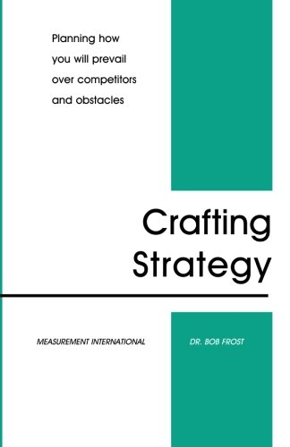 9780970247100: Crafting Strategy: Planning how you will prevail over competitors and obstacles