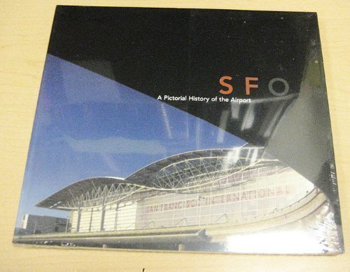 9780970249111: SFO A Pictorial History of the Airport