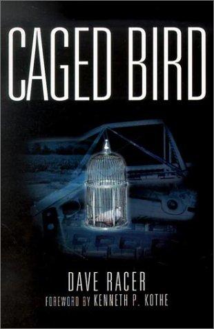 Caged Bird: Racer, Dave
