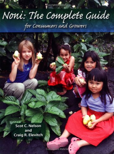 9780970254467: Noni: The Complete Guide for Consumers And Growers
