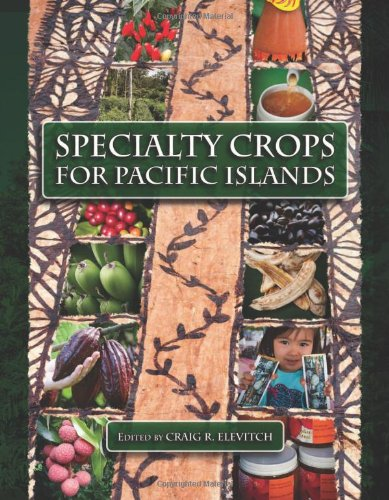 Specialty Crops for Pacific Islands: Craig R. Elevitch