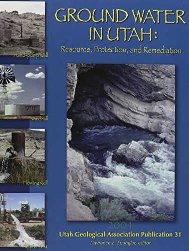 Ground Water in Utah: Resource, Protection, and Remediation, 2004 Field Symposium September 24-25, ...