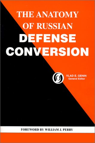 9780970258700: The Anatomy of Russian Defense Conversion