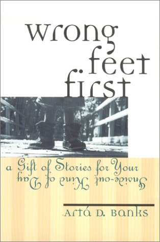 9780970260116: Wrong Feet First : A Gift of Stories for Your Inside-Out Kind of Day