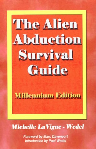 9780970263018: The Alien Abduction Survival Guide: How to Cope with Your ET Experience