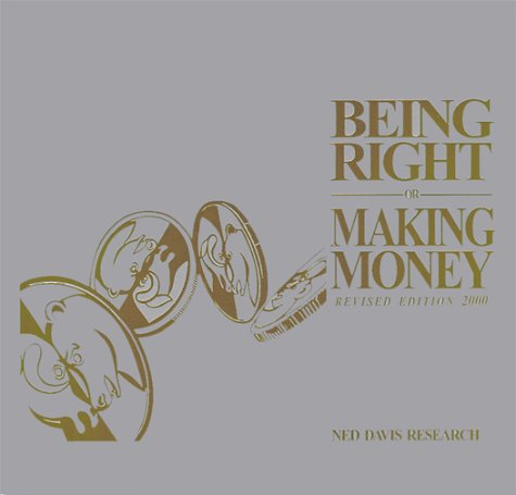 9780970265104: Being Right or Making Money