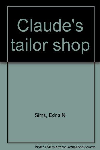 9780970265609: Claude's tailor shop