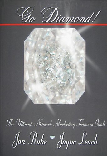 9780970266736: Go Diamond! The Ultimate Network Marketing Trainers Guide
