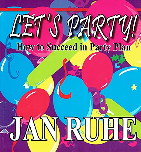 9780970266767: Let's Party: How to Succeed in Party Plan