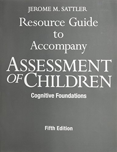 9780970267153: Resource Guide to Accompany Assessment of Children: Cognitive Foundations, 5th Edition