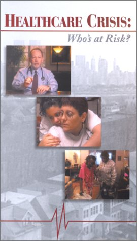 9780970268204: Healthcare Crisis: Who's at Risk? [VHS]