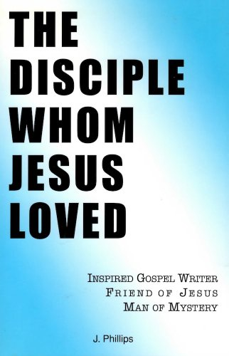 9780970268709: The Disciple Whom Jesus Loved