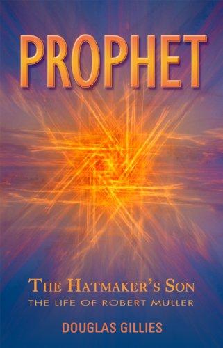 Prophet: The Hatmaker's Son: Gillies, Douglas