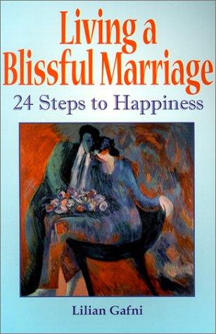 9780970273505: Living a Blissful Marriage: 24 Steps to Happiness