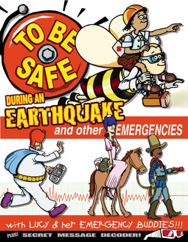 To Be Safe During an Earthquake and Other Emergencies: Bowen, Mary; Ruth, Monty