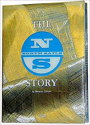 9780970278104: The North Sails Story [Gebundene Ausgabe] by Levitt, Michael