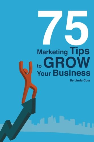 9780970278555: 75 Marketing Tips to Grow Your Business