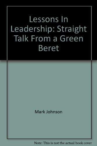 9780970278814: Lessons In Leadership: Straight Talk From a Green Beret
