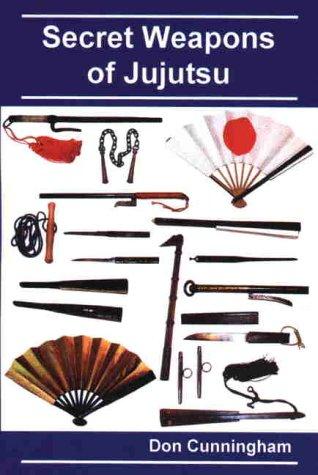 Secret Weapons of Jujutsu: Cunningham, Don