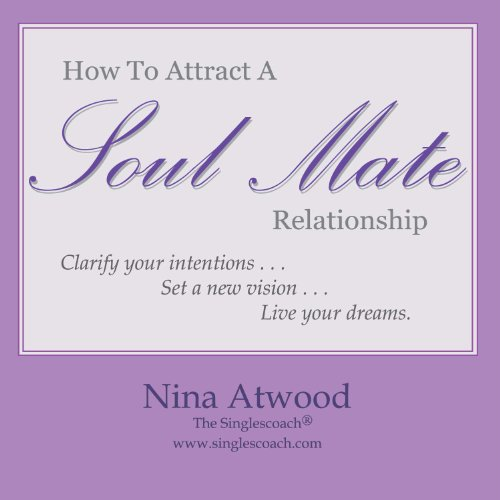 9780970280916: How to Attract a Soul Mate Relationship
