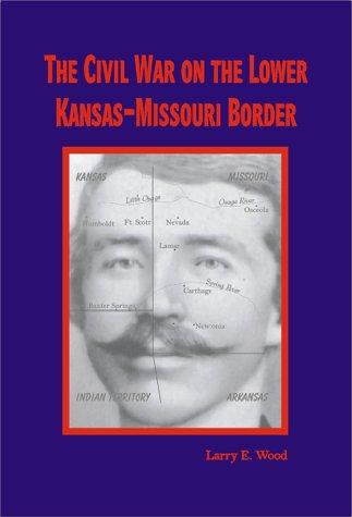 9780970282903: The Civil War on the Lower Kansas-Missouri Border