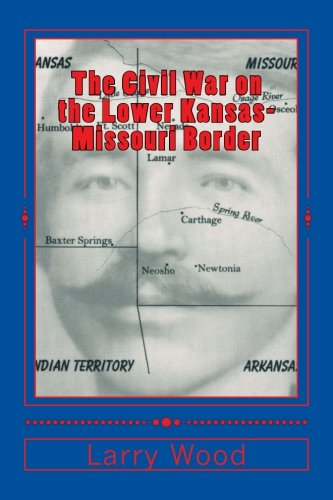9780970282972: The Civil War on the Lower Kansas-Missouri Border