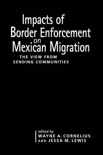9780970283863: Impacts of Border Enforcement on Mexican Migration: The View from Sending Communities (Ccis Anthologies)