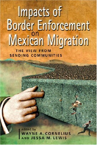 9780970283870: Impacts of Border Enforcement on Mexican Migration: The View from Sending Communities (Ccis Anthologies)