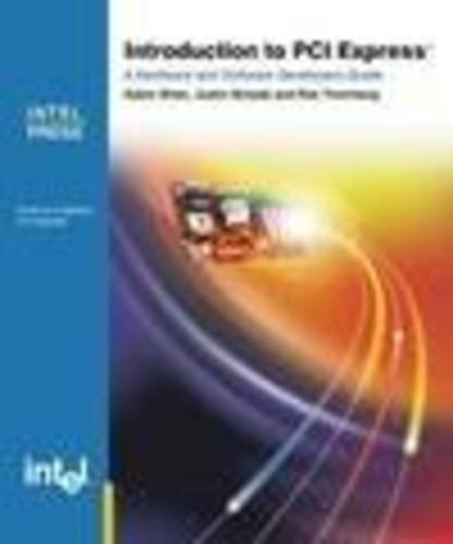 Introduction to PCI Express: A Hardware and: Wilen, Adam, Schade,
