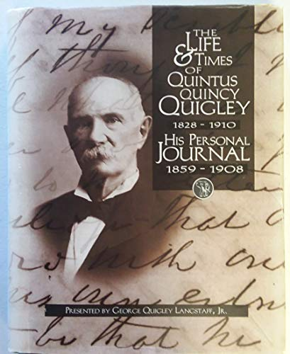 The Life and Times of Quintus Quincy: Jr. George Quigley