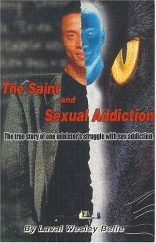 The Saint and Sexual Addiction: Belle, Laval Wesley