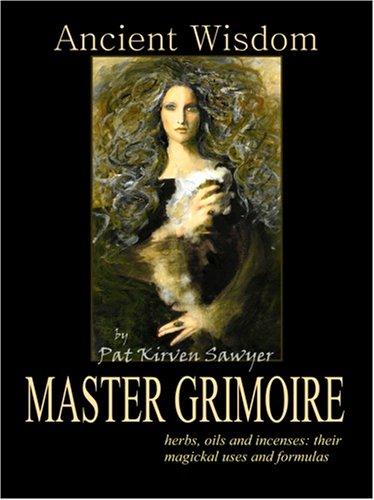 9780970290793: Ancient Wisdom: The Master Grimoire
