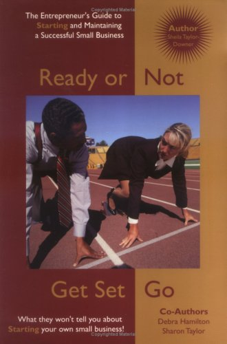 9780970290908: Ready or Not . . . Get Set Go (An Entrepreneurs Guide to Starting and Maintaining a Successful Business)