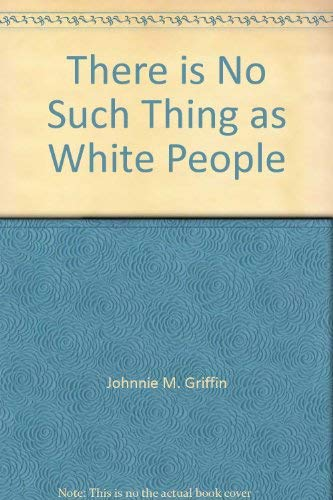 9780970292001: There is No Such Thing as White People