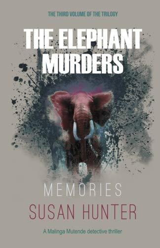 Elephant Murders: Memories (Malinga Mutende Detective): Hunter, Susan