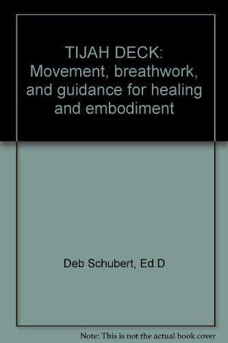 9780970293404: TIJAH DECK: Movement, breathwork, and guidance for healing and embodiment