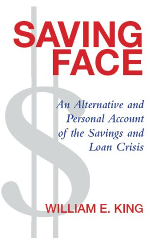 9780970294159: Saving Face: An Alternative and Personal Account of the Savings & Loan Crisis