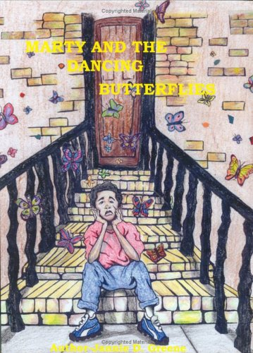 Marty and the Dancing Butterflies: Greene, Jannie D.