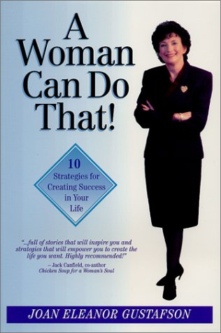 9780970302601: A Woman Can Do That! 10 Strategies for Creating Success in Your Life