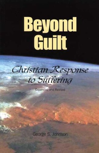 9780970302885: Beyond Guilt: Christian Response to Suffering