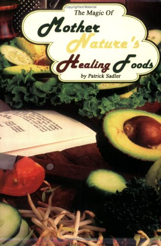 9780970308351: The Magic of Mother Nature's Healing Foods