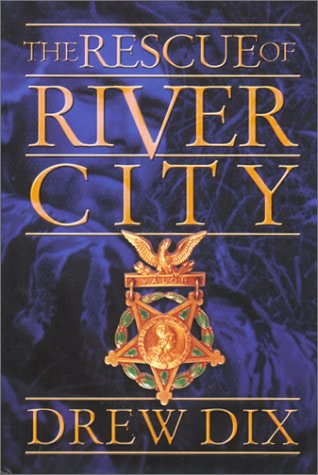 The Rescue of River City (SIGNED): Dix, Drew