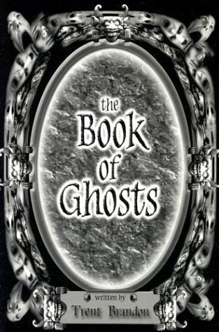 9780970310071: The Book of Ghosts