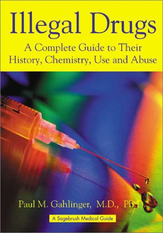 Illegal Drugs: A Complete Guide to Their